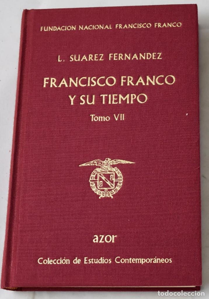 FRANCISCO FRANCO Y SU TIEMPO, TOMO VII. L. SUÁREZ FERNÁNDEZ. (Libros de Segunda Mano - Historia Moderna)