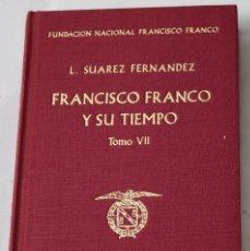 Libros de segunda mano: FRANCISCO FRANCO Y SU TIEMPO, TOMO VII. L. SUÁREZ FERNÁNDEZ.. Lote 194505412