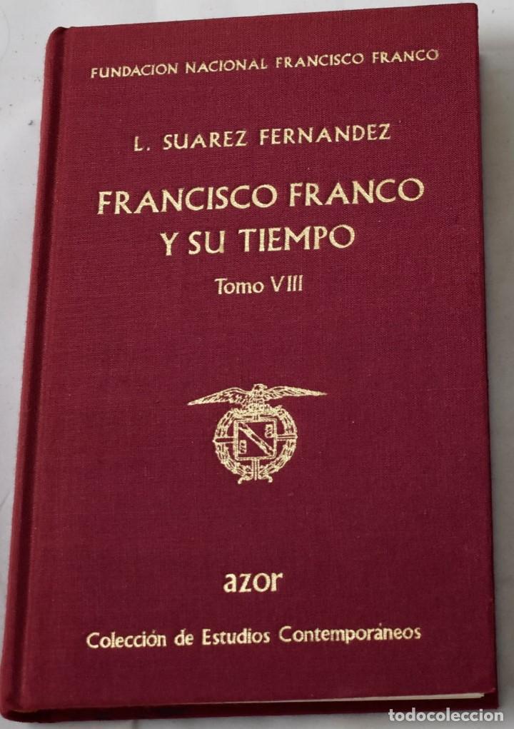 FRANCISCO FRANCO Y SU TIEMPO, TOMO VIII. L. SUÁREZ FERNÁNDEZ. (Libros de Segunda Mano - Historia Moderna)