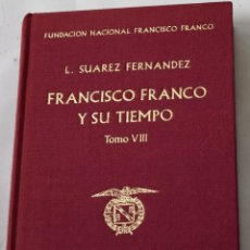 Libros de segunda mano: FRANCISCO FRANCO Y SU TIEMPO, TOMO VIII. L. SUÁREZ FERNÁNDEZ.. Lote 194505900