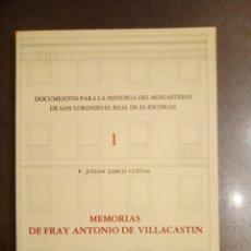 Libros de segunda mano: ZARCO CUEVAS. MEMORIAS DE FRAY ANTONIO DE VILLACASTÍN. DOCUMENTOS PARA LA HISTORIA DE EL ESCORIAL. Lote 194507547