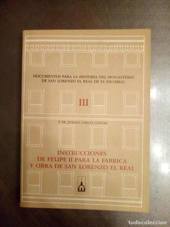 Libros de segunda mano: P. Julián Zarco Cuevas. INSTRUCCIONES DE FELIPE II PARA LA FÁBRICA Y OBRA DE SAN LORENZO EL REAL. - Foto 2 - 194508587