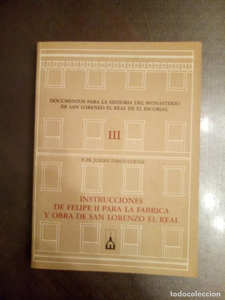 Libros de segunda mano: P. Julián Zarco Cuevas. INSTRUCCIONES DE FELIPE II PARA LA FÁBRICA Y OBRA DE SAN LORENZO EL REAL. - Foto 3 - 194508587