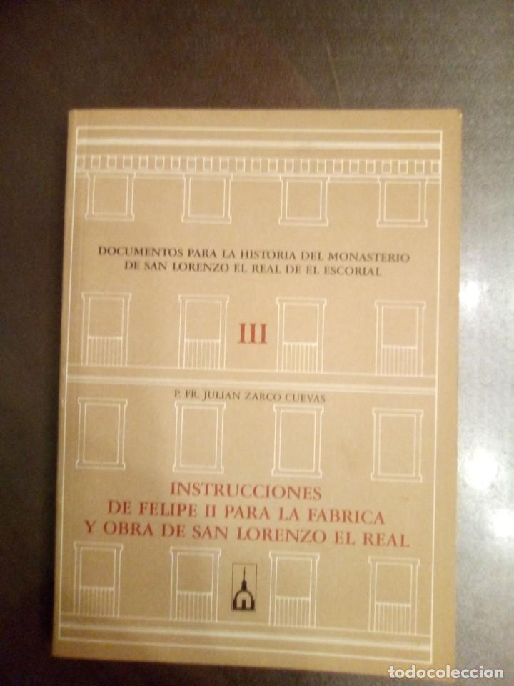 P. JULIÁN ZARCO CUEVAS. INSTRUCCIONES DE FELIPE II PARA LA FÁBRICA Y OBRA DE SAN LORENZO EL REAL. (Libros de Segunda Mano - Historia Moderna)