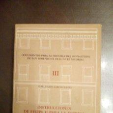 Libros de segunda mano: P. JULIÁN ZARCO CUEVAS. INSTRUCCIONES DE FELIPE II PARA LA FÁBRICA Y OBRA DE SAN LORENZO EL REAL.. Lote 194508587