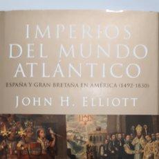 Libros de segunda mano: IMPERIOS DEL MUNDO ATLÁNTICO ESPAÑA Y GRAN BRETAÑA EN AMÉRICA 1492 1830. Lote 194537378