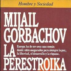Libros de segunda mano: MIJAIL GORBACHOV LA PERESTROIKA HOMBRE Y SOCIEDAD. Lote 194548841