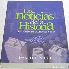 Libros de segunda mano: LAS NOTICIAS DE LA HISTORIA. 150 AÑOS DE FARO DE VIGO. ANIVERSARIO 1853-2003. Lote 194559867