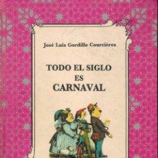 Libros de segunda mano: TODO EL SIGLO ES CARNAVAL. Lote 194565327