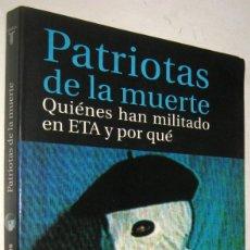 Libros de segunda mano: PATRIOTAS DE LA MUERTE - QUIENES HAN MILITADO EN ETA Y POR QUE - FERNANDO REINARES. Lote 194579992