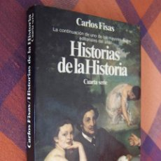 Libros de segunda mano: HISTORIAS DE LA HISTORIA. CUARTA SERIE. CARLOS FISAS. PLANETA, 1ª EDICIÓN, 1986. Lote 194617140
