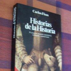 Libros de segunda mano: HISTORIAS DE LA HISTORIA. CARLOS FISAS. PLANETA, 29ª EDICIÓN, 1987.. Lote 194617420