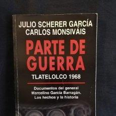 Libros de segunda mano: PARTE DE GUERRA TLATELOLCO 1968. JULIO SCHERER GARCÍA - CARLOS MONSIVÁIS. Lote 194629080