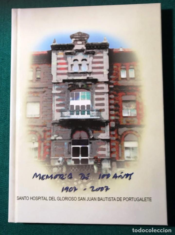 100 AÑOS DEL HOSPITAL SAN JUAN BAUTISTA DE PORTUGALETE (Libros de Segunda Mano - Historia Moderna)