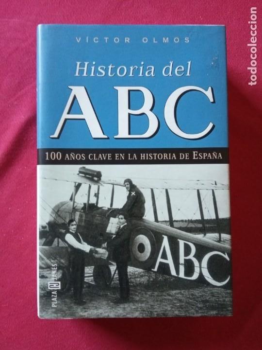 HISTORIA DEL ABC. 100 AÑOS CLAVES EN LA HISTORIA DE ESPAÑA-VICTOR OLMOS. (Libros de Segunda Mano - Historia Moderna)