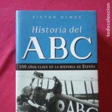 Libros de segunda mano: HISTORIA DEL ABC. 100 AÑOS CLAVES EN LA HISTORIA DE ESPAÑA-VICTOR OLMOS.. Lote 194727127