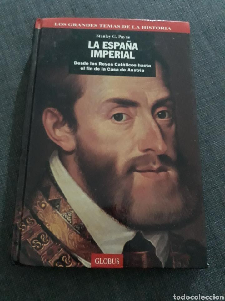 LA ESPAÑA IMPERIAL. STANKEY G.PAYNE .LOS GRANDES TEMAS DE LA HISTORIA (Libros de Segunda Mano - Historia Moderna)