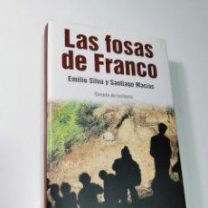 Libros de segunda mano: LAS FOSAS DE FRANCO (EMILIO SILVA Y SANTIAGO MACÍAS). Lote 194730571