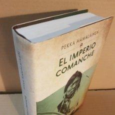 Libros de segunda mano: EL IMPERIO COMANCHE ( PEKKA HAMALAINEN ). Lote 194731360