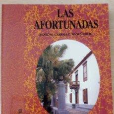Libros de segunda mano: LAS AFORTUNADAS. BENIGNO CARBALLO WANGÜEMERT TALLER DE HISTORIA . Lote 194734708