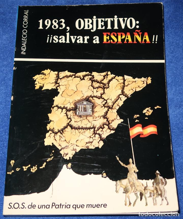 1983, OBJETIVO: SALVAR A ESPAÑA - INDALECIO CORRAL - VASSALLO DE MUMBERT (1981) (Libros de Segunda Mano - Historia Moderna)