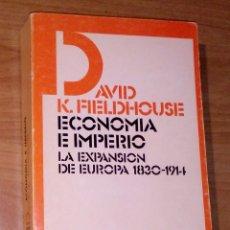 Libros de segunda mano: DAVID K. FIELDHOUSE - ECONOMÍA E IMPERIO. LA EXPANSIÓN DE EUROPA, 1830-1914 - SIGLO XXI, 1977. Lote 194743820