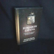 Libros de segunda mano: JOSE JAVIER ESPARZA Y CARMELO LOPEZ-ARIAS - FORJARON ESPAÑA - CIUDADELA LIBROS 2011. Lote 194747278