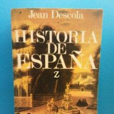 Libros de segunda mano: HISTORIA DE ESPAÑA. JEAN DESCOLA. EDITORIAL JUVENTUD. Lote 194758176