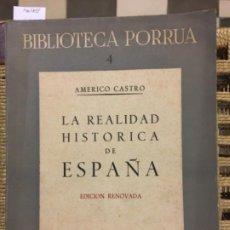 Libros de segunda mano: LA REALIDAD HISTORICA DE ESPAÑA, AMERICO CASTRO. Lote 194761022