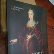 Libros de segunda mano: PERFIL MORAL DE ISABEL LA CATOLICA VICENTE RODRÍGUEZ VALENCIA 1975 NUEVO. Lote 194777232