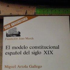 Libros de segunda mano: EL MODELO CONSTITUCIONAL DEL SIGLO XIX (MADRID, 1979). Lote 194872835