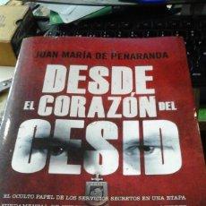 Libros de segunda mano: DESDE EL CORAZÓN DEL CESID (BARCELONA, 2012). Lote 194873637