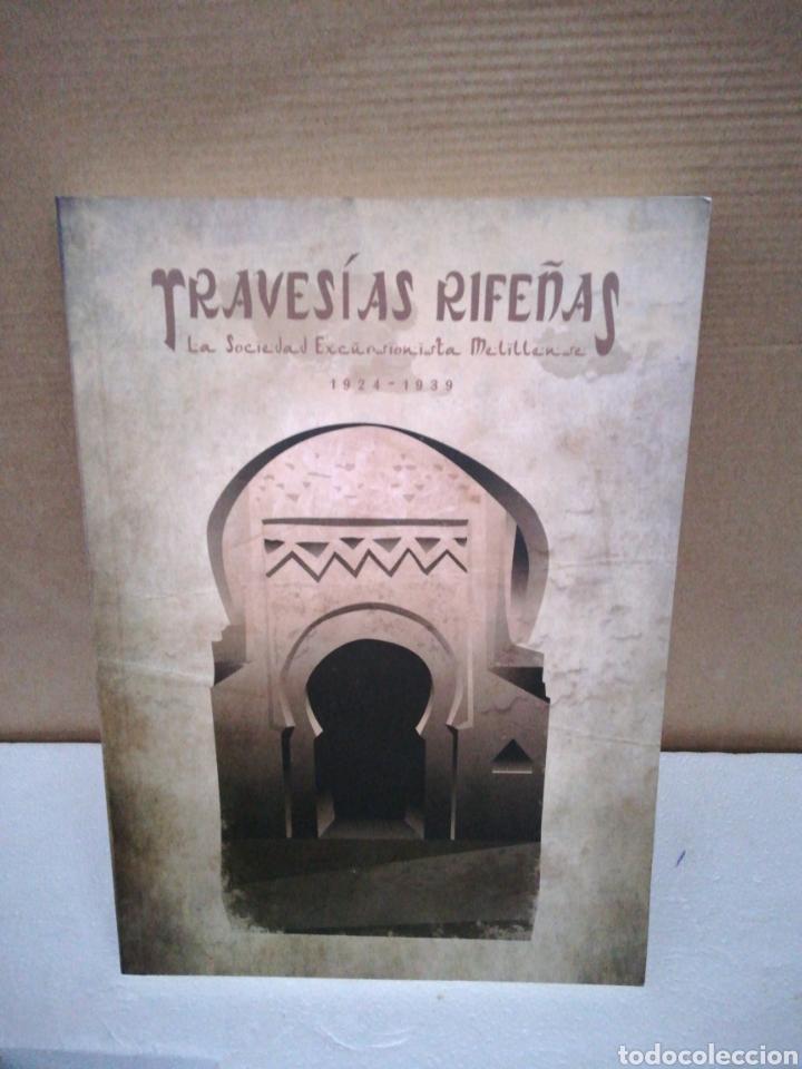 TRAVESÍAS RIFEÑAS .LA SOCIEDAD EXCURSIONISTA MELILLENSE 1924 1939 (Libros de Segunda Mano - Historia Moderna)