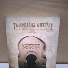 Libros de segunda mano: TRAVESÍAS RIFEÑAS .LA SOCIEDAD EXCURSIONISTA MELILLENSE 1924 1939. Lote 194878603