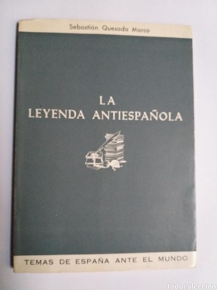 LA LEYENDA ANTIESPAÑOLA . SEBASTIÁN QUESADA MARCO 1967 . . HISTORIA ARTE SIGLO XVI (Libros de Segunda Mano - Historia Moderna)