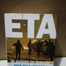 Libros de segunda mano: ETA EL SAQUEO DE EUSKADI. JOSÉ DÍAZ HERRERA. ISABEL DURÁN. ED PLANETA. Lote 194880082