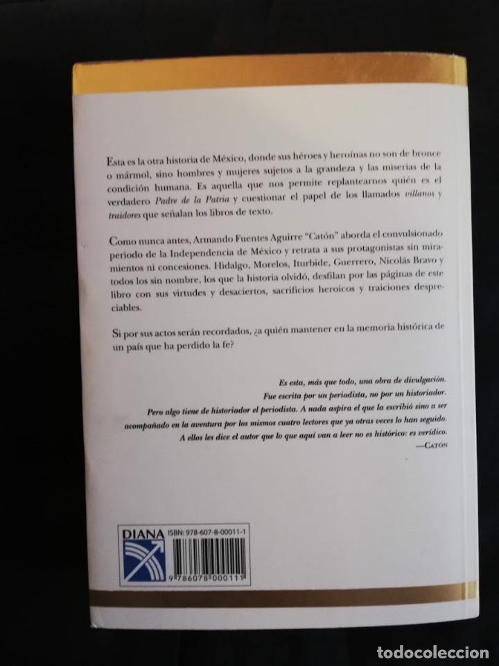 Libros de segunda mano: La otra historia de México Hidalgo e Iturbide -La gloria y el olvido-Armando Fuentes Aguirre Catón - Foto 2 - 194888068