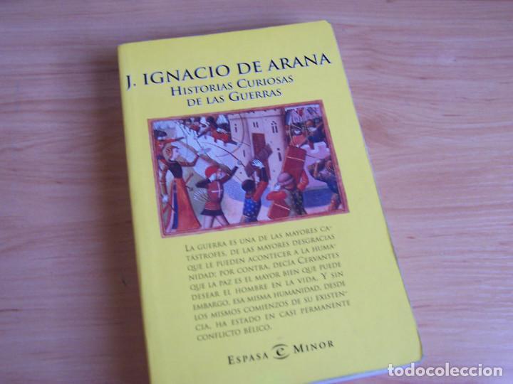HISTORIAS CURIOSAS DE LAS GUERRAS. IGNACIO DE ARANA. EDITORIAL ESPASA 2001 (Libros de Segunda Mano - Historia Moderna)