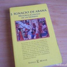 Libros de segunda mano: HISTORIAS CURIOSAS DE LAS GUERRAS. IGNACIO DE ARANA. EDITORIAL ESPASA 2001. Lote 194905030
