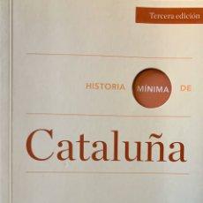 Libros de segunda mano: HISTORIA MÍNIMA DE CATALUÑA. JORDI CANAL.. Lote 194929616