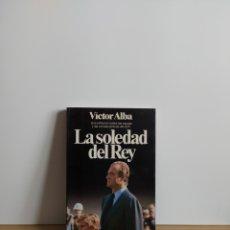 Libros de segunda mano: LA SOLEDAD DEL REY. Lote 194938971