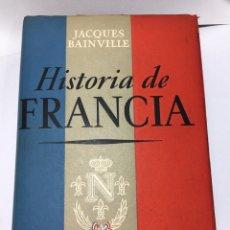 Libros de segunda mano: 1943 - HISTORIA DE FRANCIA - ILUSTRADA CON 52 LÁMINAS Y 10 MAPAS - TELA - PRIMERA EDICIÓN. Lote 194940607