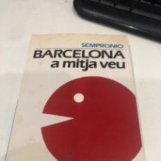 Libros de segunda mano: BARCELONA A MITJA VEU. Lote 194967342