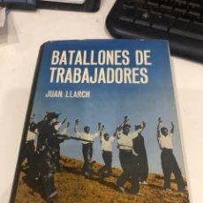 Libros de segunda mano: BATALLONES DÉ TRABAJADORES. Lote 194967760