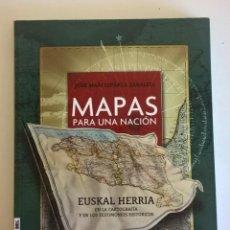 Libros de segunda mano: MAPAS PARA UNA NACIÓN-JOSE MARI ESPARZA ZABALEGI-EDITORIAL TXALAPARTA-2ª EDICIÓN:DICIEMBRE AÑO 2011. Lote 194990745
