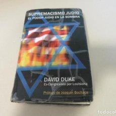 Libros de segunda mano: SUPREMACISMO JUDIO DAVID DUKE EL PODER JUDIO EN LA SOMBRA. Lote 194990760