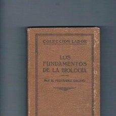 Libros de segunda mano: LOS FUNDAMENTOS DE LA BIOLOGIA E FERNANDEZ GALIANO COLECCION LABOR 1929. Lote 195038653