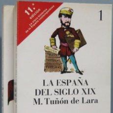 Libros de segunda mano: LA ESPAÑA DEL SIGLO XIX. M. TUÑON DE LARA. 2 TOMOS. Lote 195042603