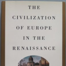 Libros de segunda mano: THE CIVILIZATION OF EUROPE IN THE RENAISSANCE. Lote 195044575