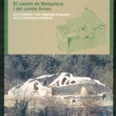 Libros de segunda mano: NUMULITE * EL CASTELL DE MATAPLANA UNA HISTÒRIA I UNA LLEGENDA SINGULARS DE LA CATALUNYA MEDIEVAL. Lote 195045845